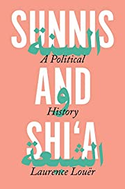 Sunnis and Shi'a: A Political History de…