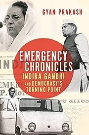 Emergency Chronicles: Indira Gandhi and…