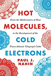 Hot Molecules, Cold Electrons: From the…