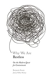 Why We Are Restless: On the Modern Quest for…