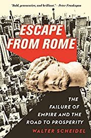 Escape from Rome: The Failure of Empire and…