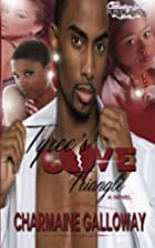 Tyree's Love Triangle by Charmaine Galloway