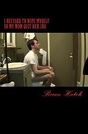 I Refused To Wipe Myself So My Mom Quit Her…