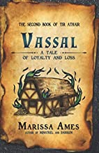 Vassal : a tale of loyalty and loss by…
