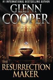 The Resurrection Maker av Glenn Cooper