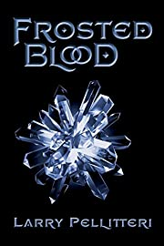 Frosted Blood (A Novel) por Larry Pellitteri