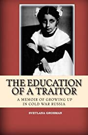 The Education of a Traitor: A Memoir of…