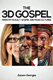 The 3D Gospel: Ministry in Guilt, Shame, and Fear Cultures book cover