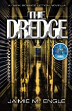 The Dredge by Jaimie Engle