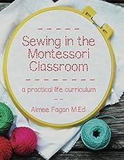 Sewing in the Montessori Classroom: a…