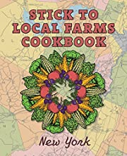 Stick to Local Farms Cookbook: New York af…
