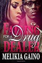 Falling for a Drug Dealer by Melikia Gaino