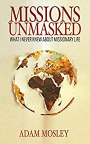 Missions Unmasked: What I Never Knew About…