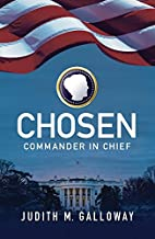 Chosen: Commander in Chief by Judith…