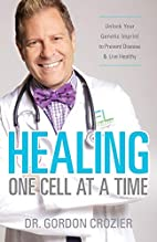 Healing One Cell At a Time: Unlock Your…