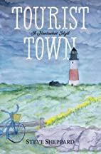 Tourist Town:: A Nantucket Idyll by Steve…