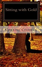 Sitting with Gold: The Stories by Corrine…
