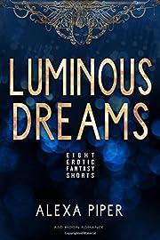 Luminous Dreams de Alexa Piper