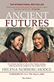 Ancient futures / Helena Norberg-Hodge ; foreword by H.H. the Dalai Lama ; afterword by Peter Matthiessen