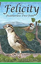Felicity and the Featherless Two-Foot…