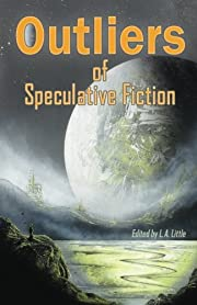 Outliers of Speculative Fiction by L. A.…