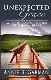 Unexpected Grace: When Your Child is Born…