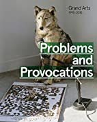 Problems and Provocations: Grand Arts…