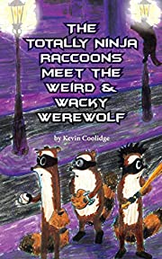 The Totally Ninja Raccoons Meet the Weird &…