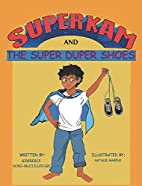 Super Kam and the Super Duper Shoes by…