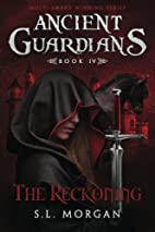 Ancient Guardians: The Reckoning (Volume 4)…