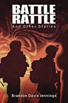 Battle Rattle and Other Stories by Brandon…