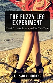 The Fuzzy Leg Experiment: How I Grew to Love…