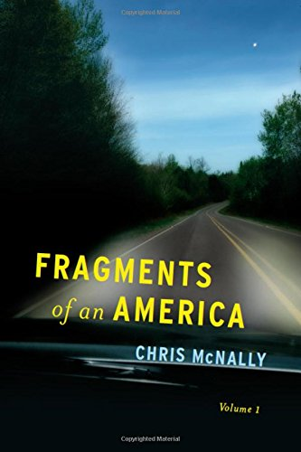 Fragments of an America, Volume 1, McNally, Chris