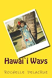 Hawai`i Ways: Living in Two Worlds by…