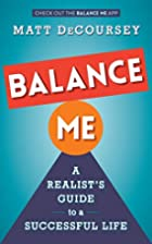 Balance Me: A Realist's Guide to a…