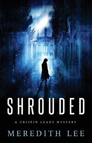 Book Cover - SHROUDED: A Crispin Leads Mystery