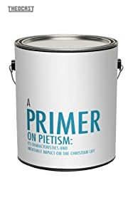Primer On Pietism: Its Characteristics And…