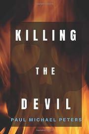 Killing the Devil by Paul Michael Peters