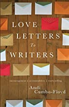 Love Letters for Writers: Encouragement,…