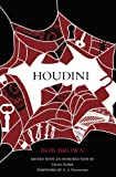 Houdini / by Bob Brown ; edited with an introduction by Craig Saper