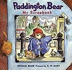 Paddington Bear: My Scrapbook by Michael…