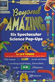 Beyond Amazing: Six Spectacular Science…