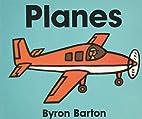 Planes Board Book (Byron Board Books) by…