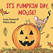 It's Pumpkin Day, Mouse! (If You Give...)…