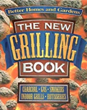 The New Grilling Book (Better Homes and…