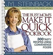 The Busy Mom's Make It Quick Cookbook af Jyl…