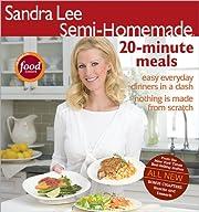 Semi-Homemade 20-Minute Meals de Sandra Lee