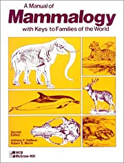 A Manual of Mammalogy, With Keys to Families…