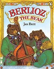 Berlioz the Bear por Jan Brett