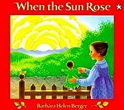 When the Sun Rose af Barbara Helen Berger